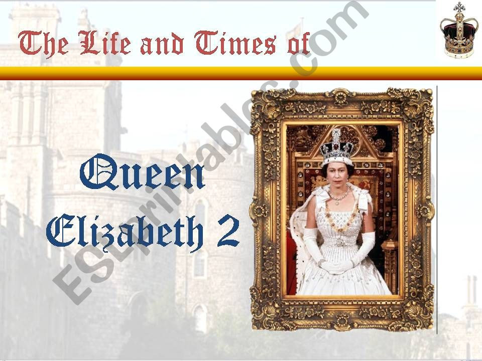 Queen Elisabeth II - life and Times (part 1 - 6 slides of 17)