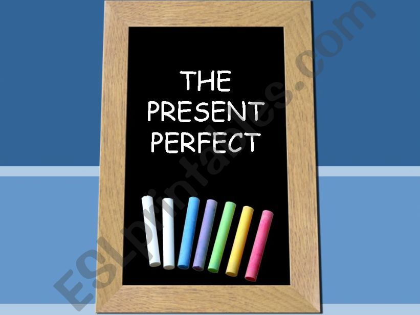 The Present Perfect_revision powerpoint