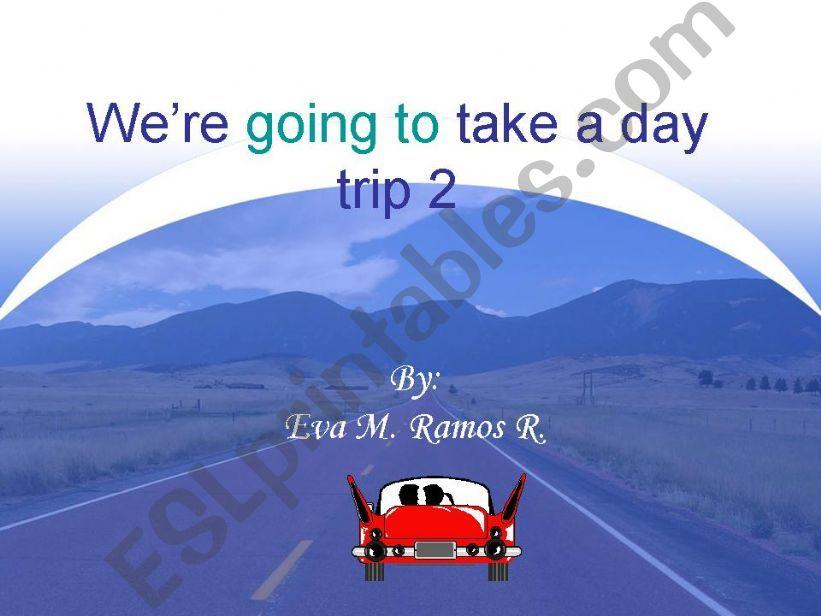 Day Trip #2 powerpoint