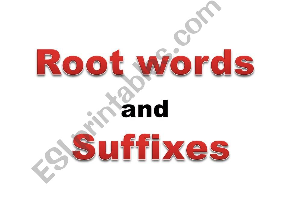 Root words and suffixes powerpoint