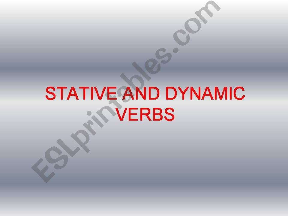 STATIVE VERBS  - state and action