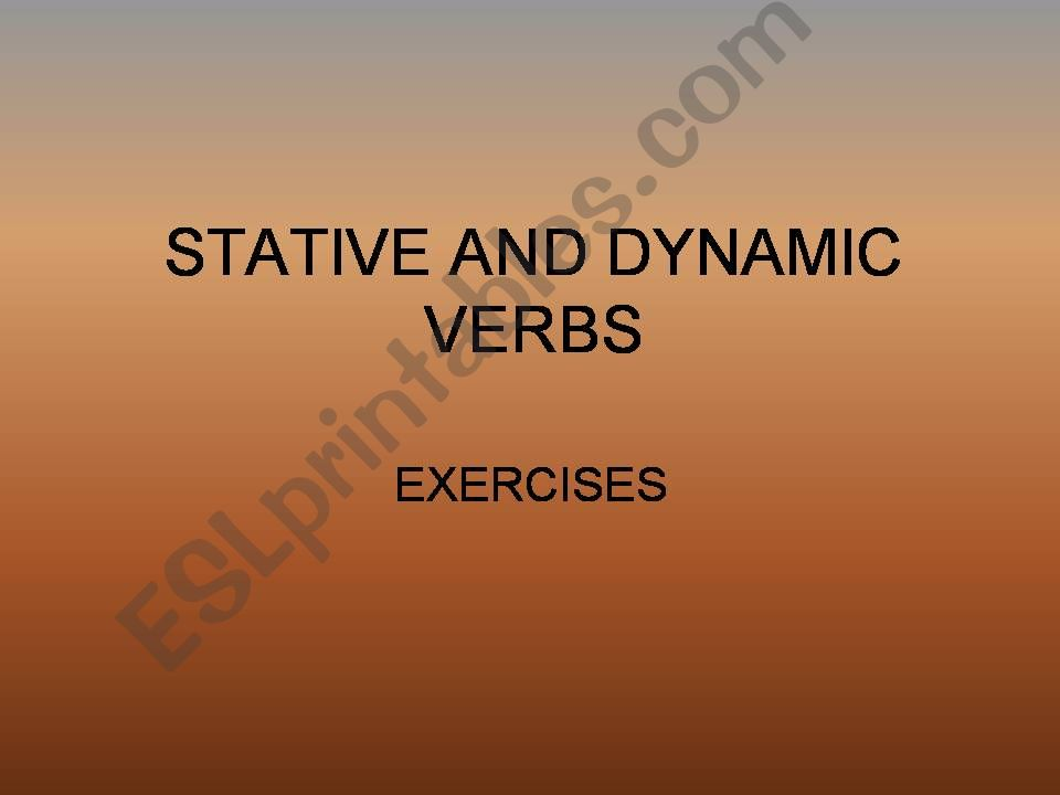 STATIVE VERBS - state and action exercises