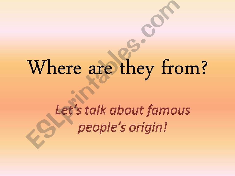 Where are they from (famous people)