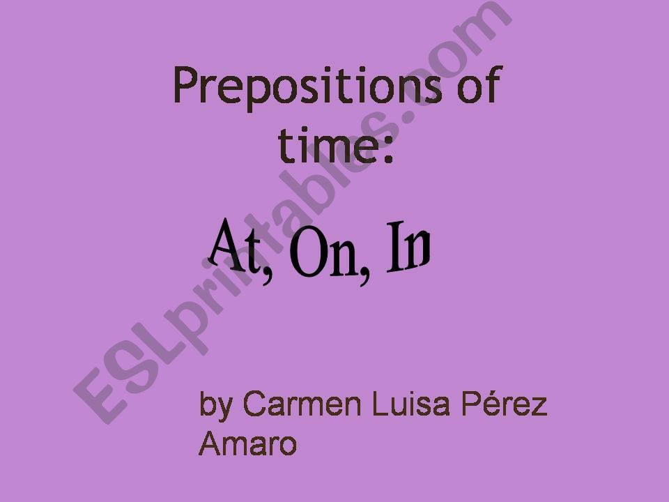 ppt for time prepositions: at, on and in to kids