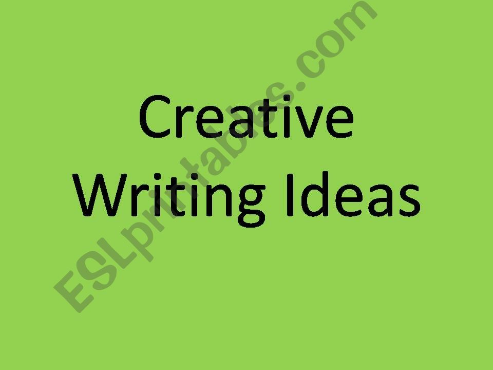 Creative Writing Ideas powerpoint