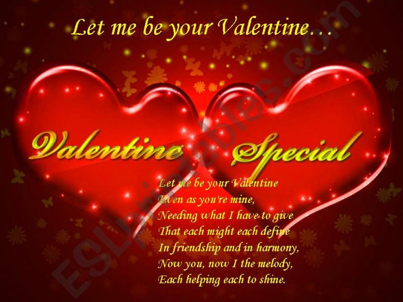 Let me be your Valentine… powerpoint