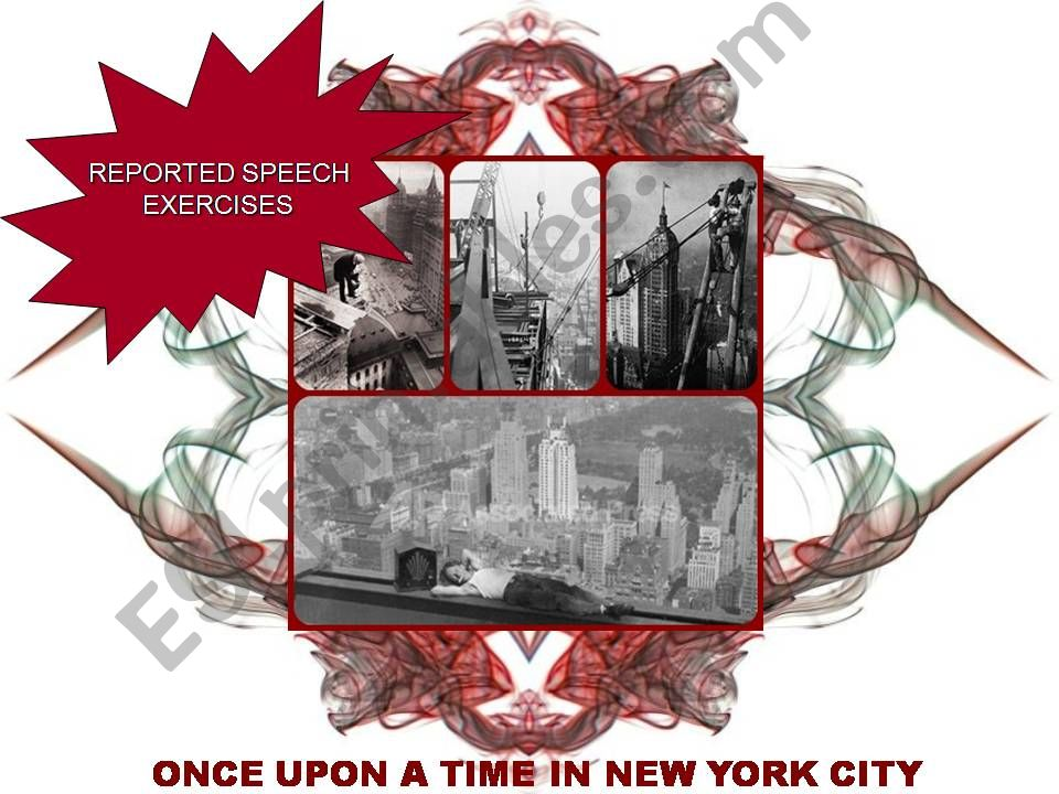 Reported Speech- Once upon a time in New York City