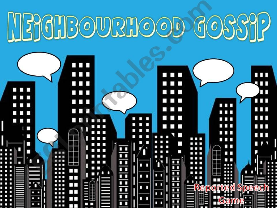 Reported Speech - Neighbourhood Gossip Game (1/2)