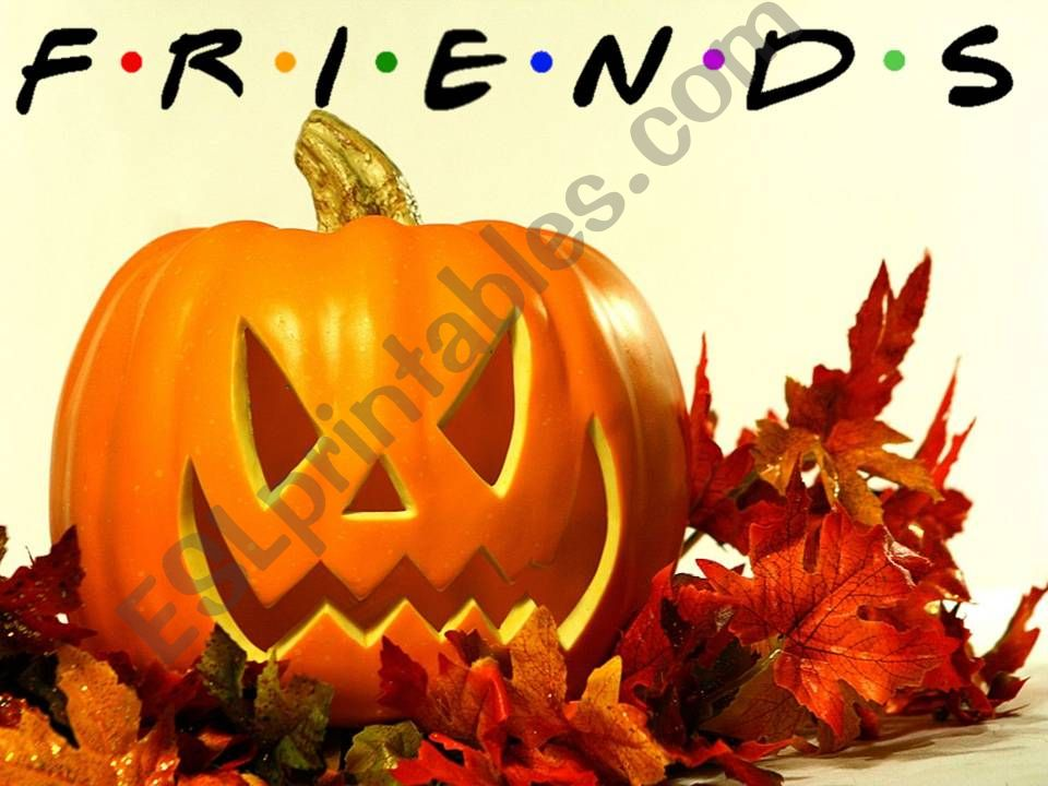 ESL - English PowerPoints: Friends - serial - The Halloween