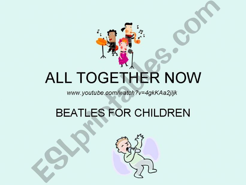 ALL TOGETHER NOW powerpoint