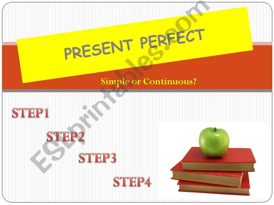 PRESENT PERFECT: SIMPLE OR CONTINUOUS?