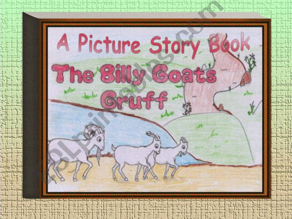 A Picture Story Book. The Three Billy Goats Gruff.