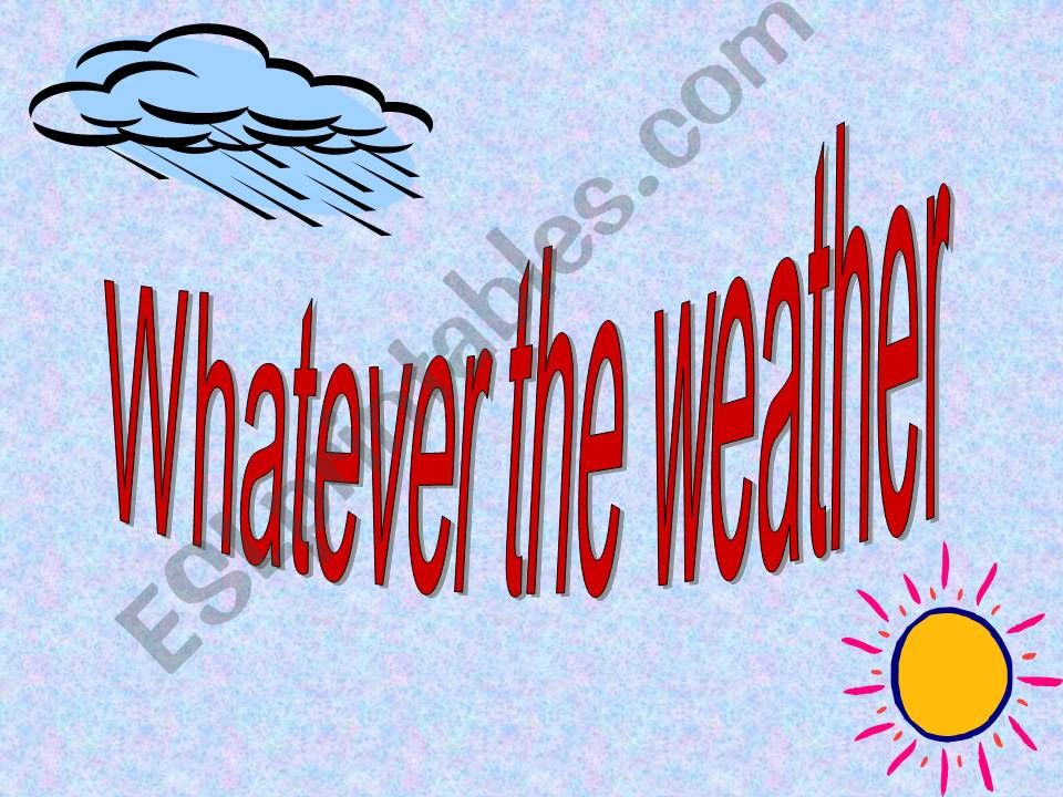 Whatever the weather powerpoint