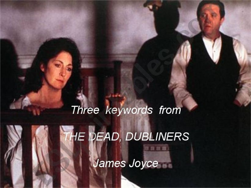 Three keywords from The Dead , Dubliners, by James Joyce
