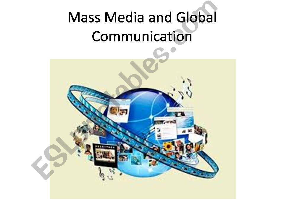 The Mass Media and Global Communication