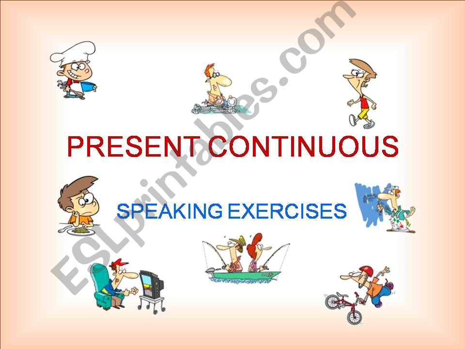 PRESENT CONTINUOUS  –  POWERPOINT EXERCISES  – PART 1a / 2