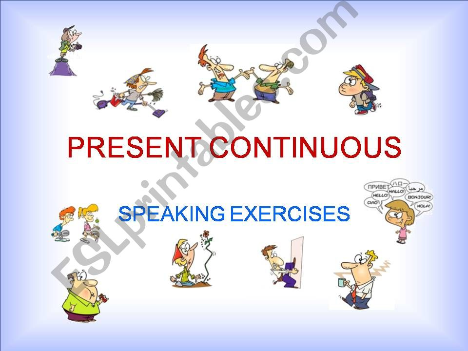 PRESENT CONTINUOUS  –  SPEAKING EXERCISES  – PART 2b / 2