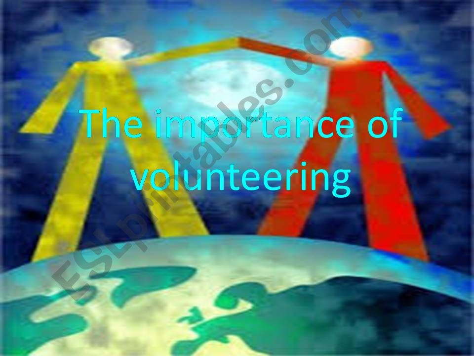 what is volunteering ?? what are the benefits of voluntary work ?