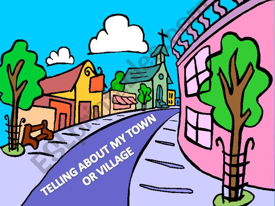 Telling about my town or village