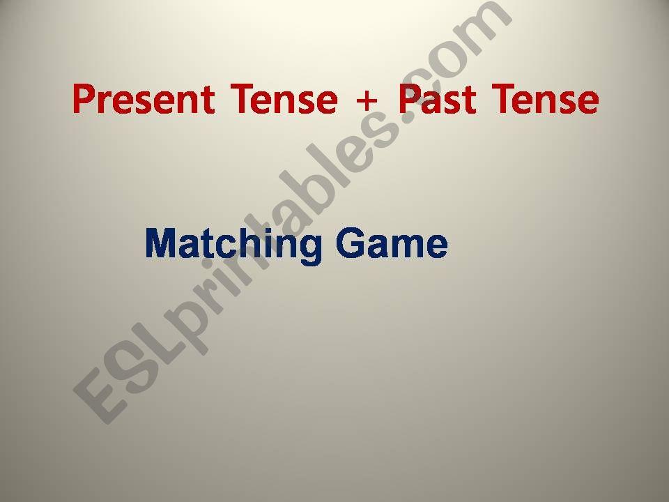Matching Game (Present/Past Tense)