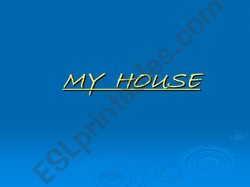 MY HOUSE 1/3 powerpoint