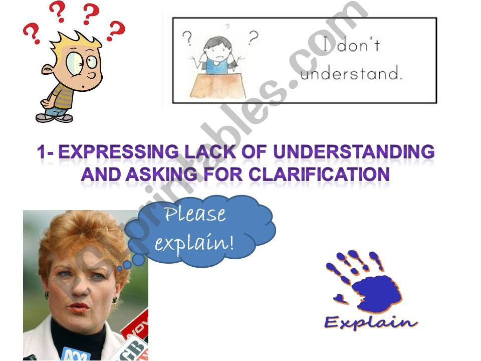 Expressing lack or understanding and asking for clarification