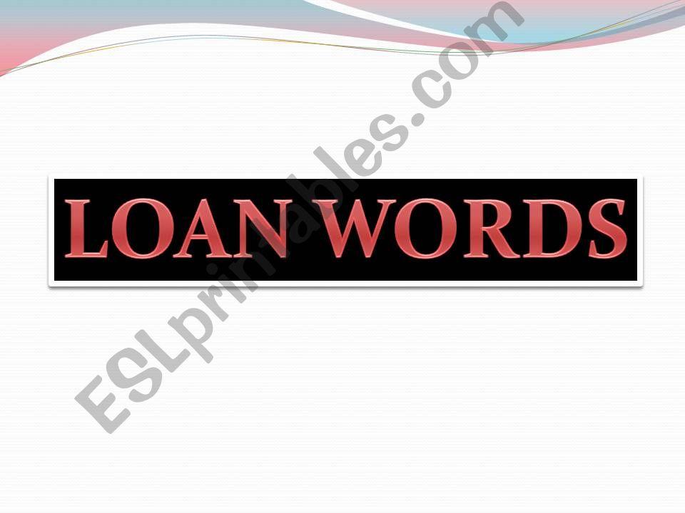 Loan words powerpoint