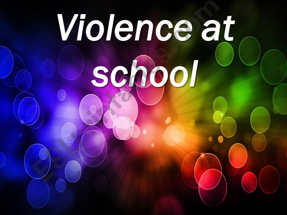 School violence( part 1)  Definition , causes ,effects and solutions