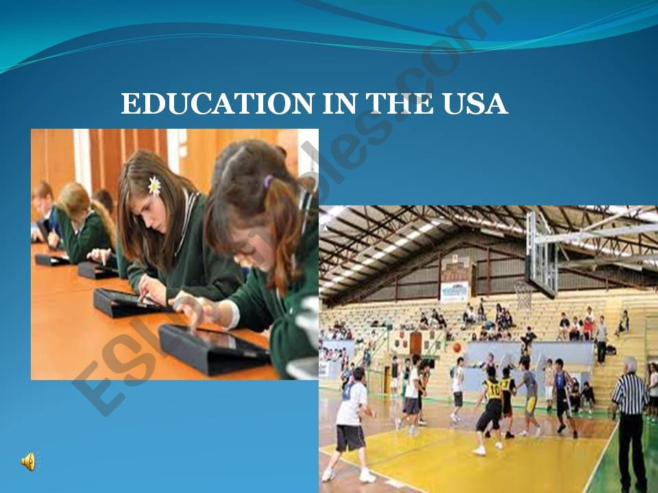 THE SYSTEM OF EDUCATION IN USA