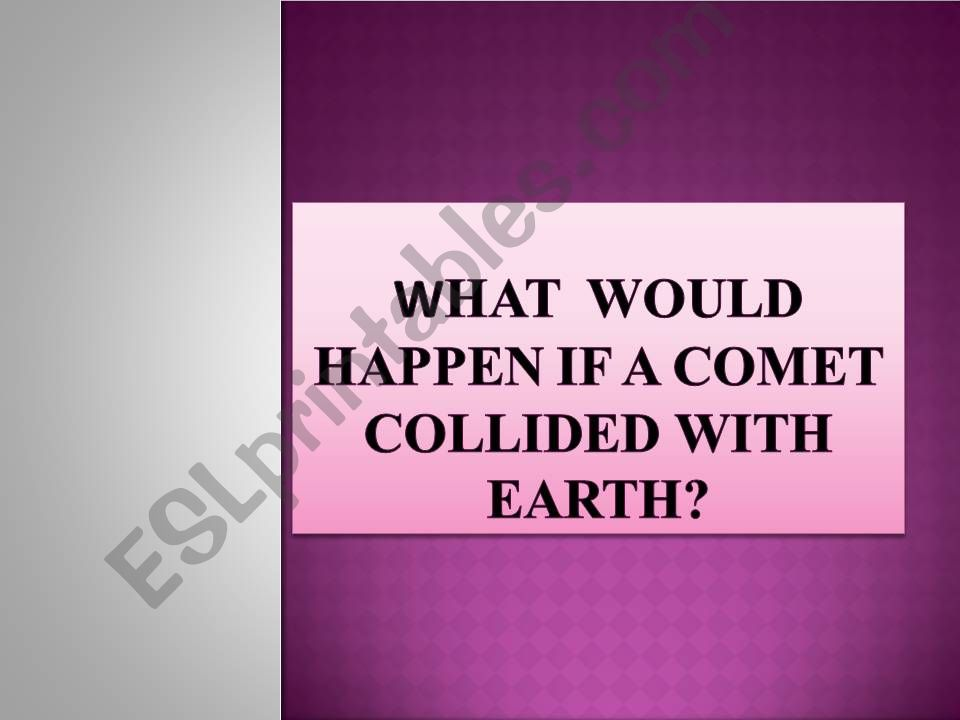 what would happen if a comet collided with Earth?