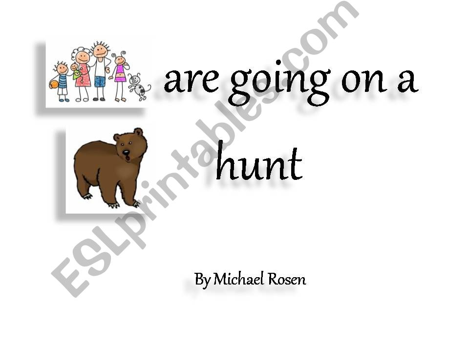 ´We´re going on a bear hunt´ story with some pictures instead of words