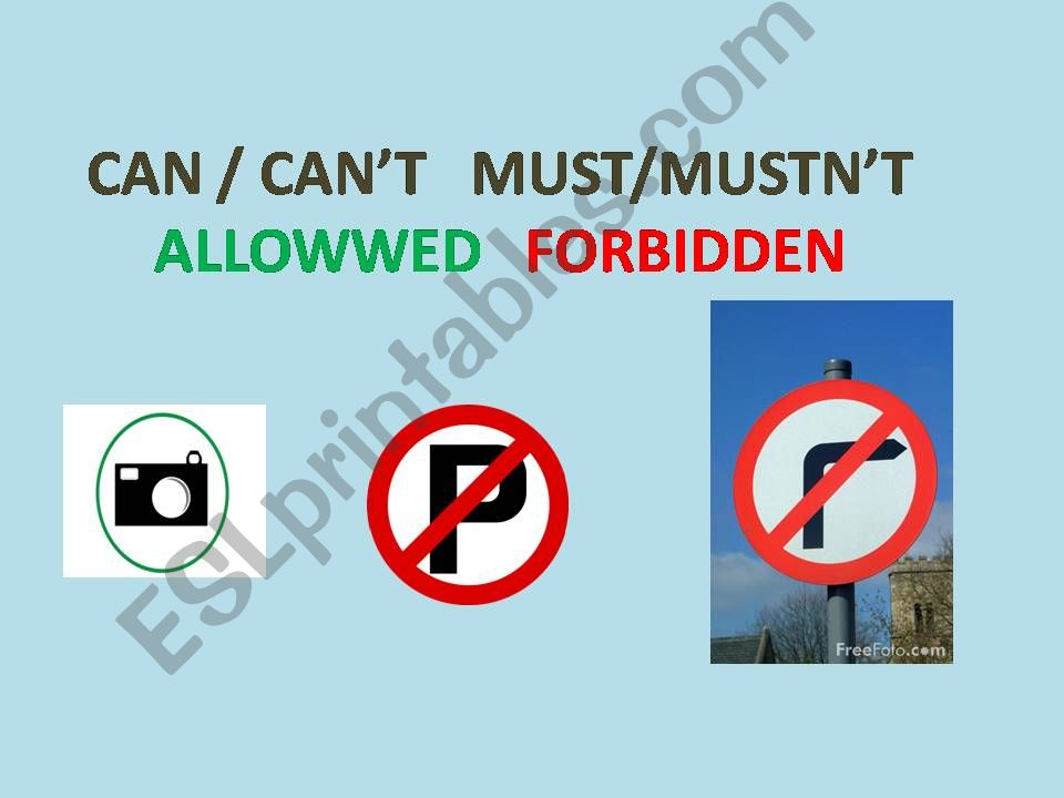 can / can´t   must/mustn´t   allowed/forbidden