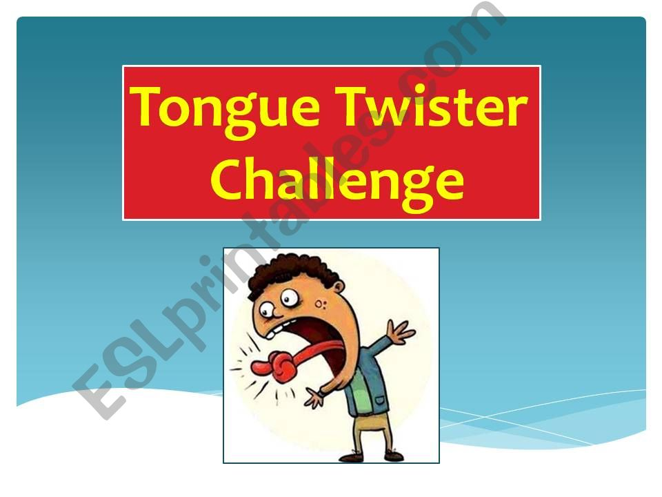 Tongue twister challenge powerpoint
