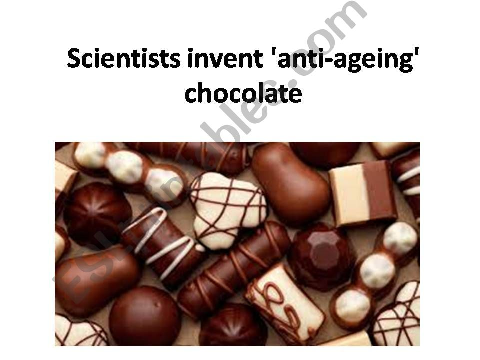 SCIENTISTS DISCOVER ANTI AGING CHOCOLATE
