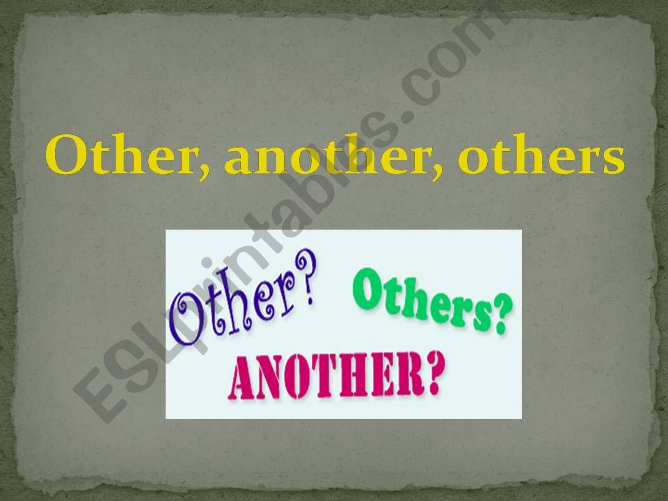 ANOTHER, OTHER, OTHERS, THE OTHER, THE OTHERS GRAMMAR EXPLANATION