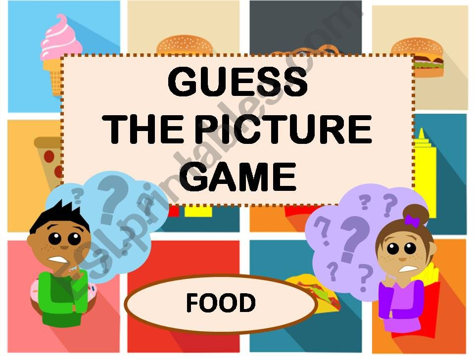 GUESS THE PICTURE GAME - FOOD powerpoint