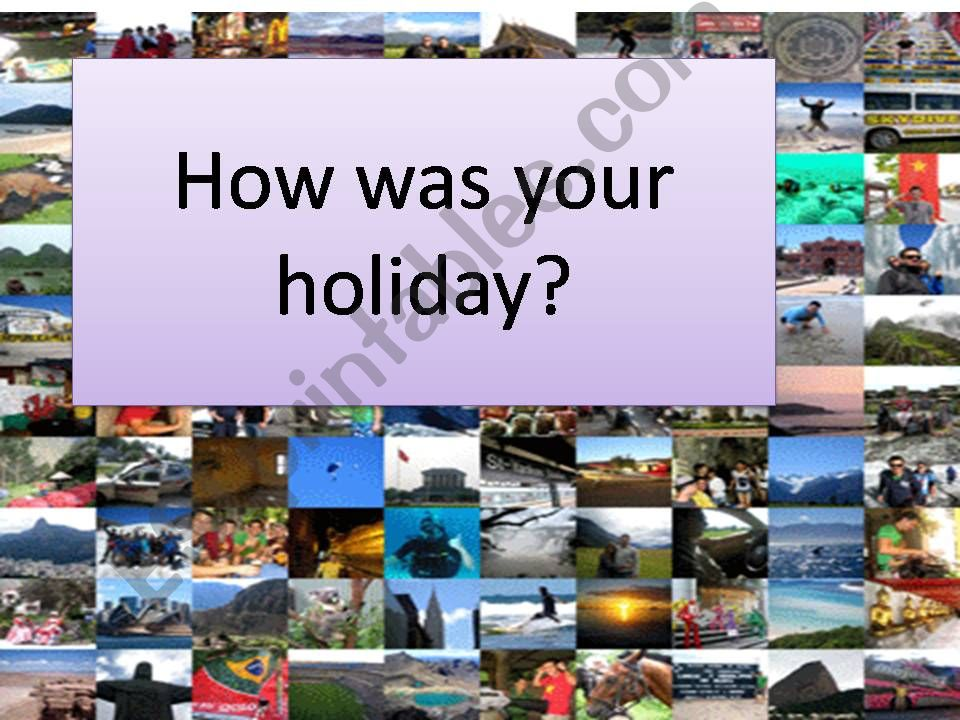 How was your holiday? powerpoint