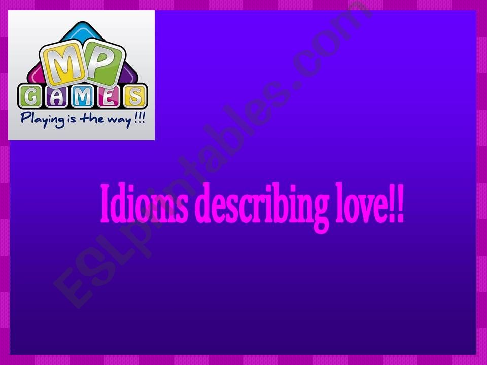 Idioms Describing Love!! powerpoint