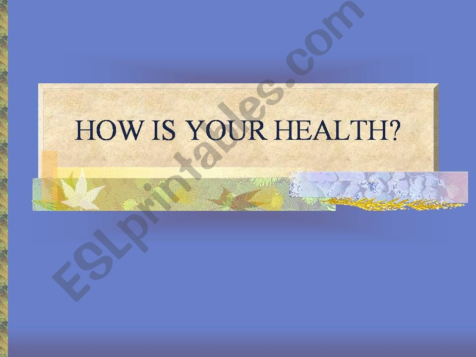 HOW IS YOUR HEALTH? powerpoint