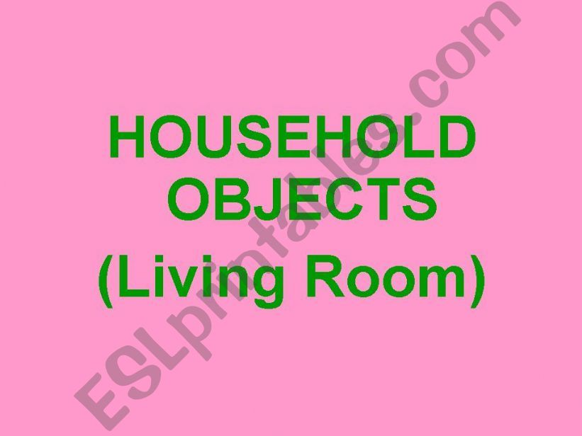 OBJECTS IN THE LIVING ROOM powerpoint