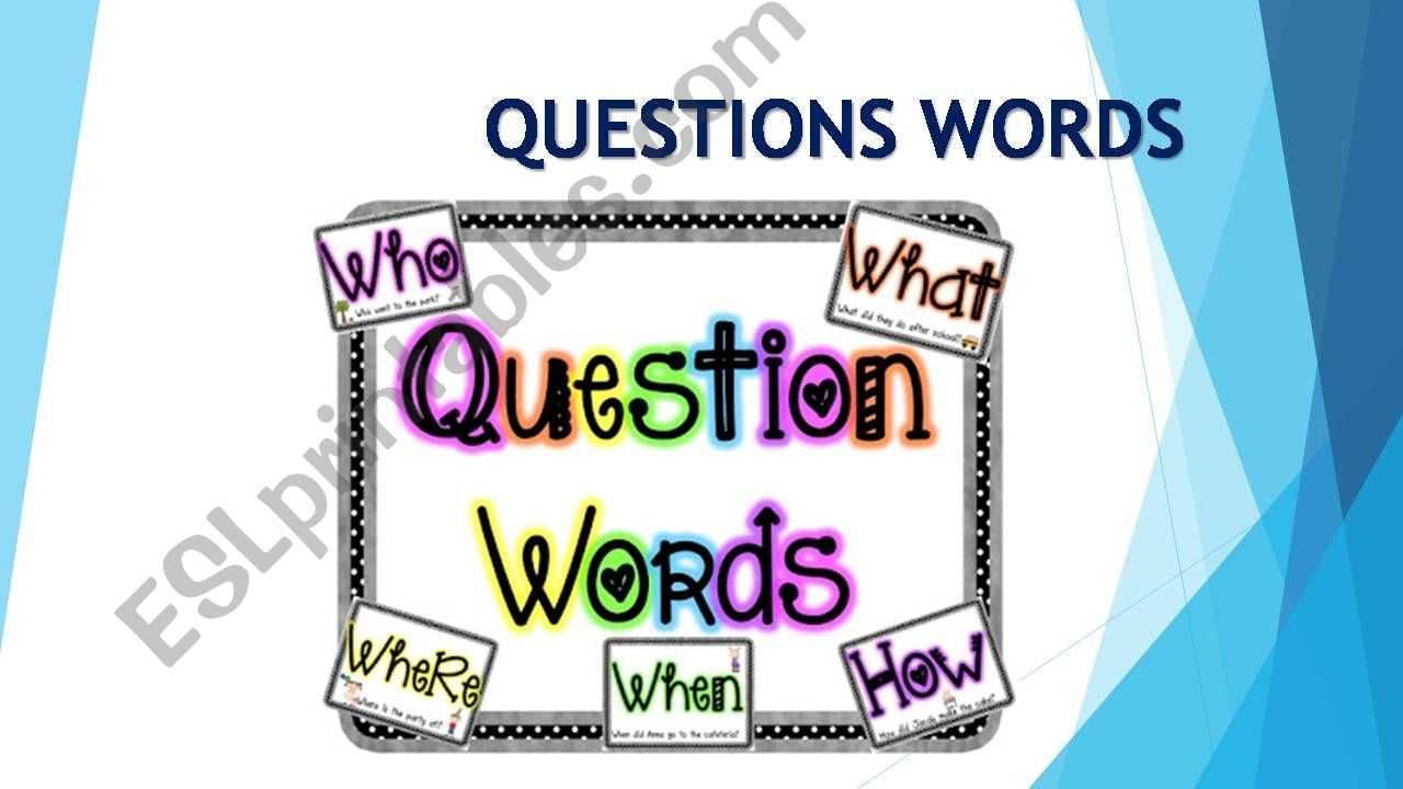QUESTIONS WORDS powerpoint