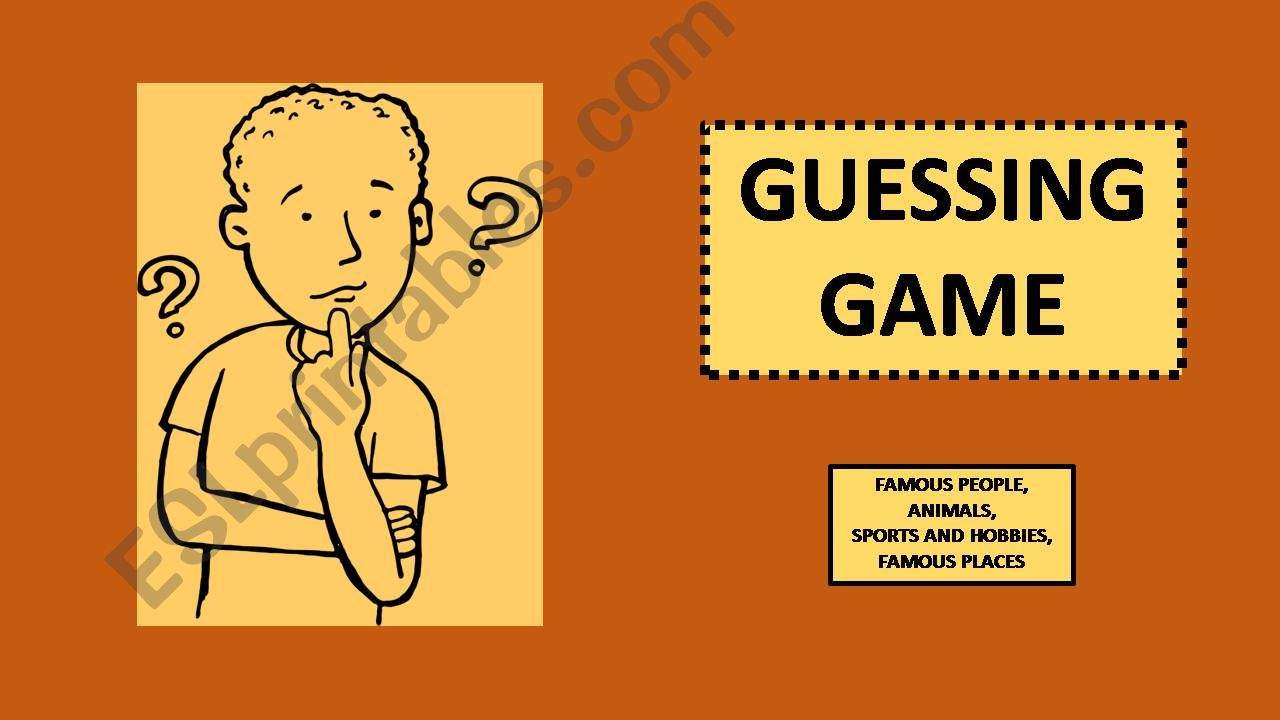 Guessing game - Famous people, Animals, Sports and Hobbies, Famous places