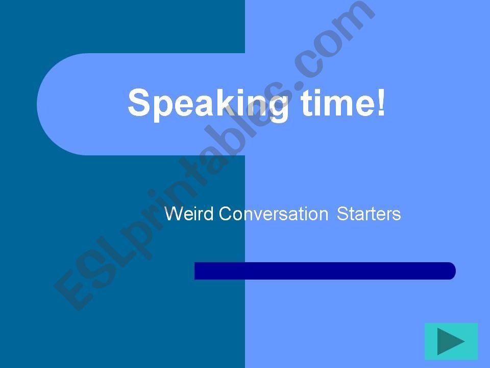 Weird conversation starters