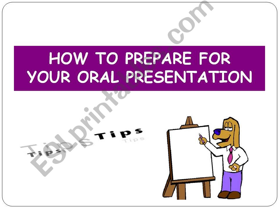 How to prepare an oral presentation