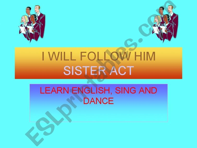 I will follow him Sister Act powerpoint