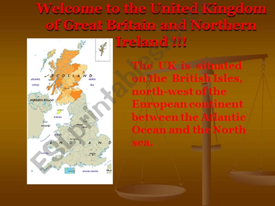 Welcome to the United Kingdom of Great Britain and Northern Ireland !!!