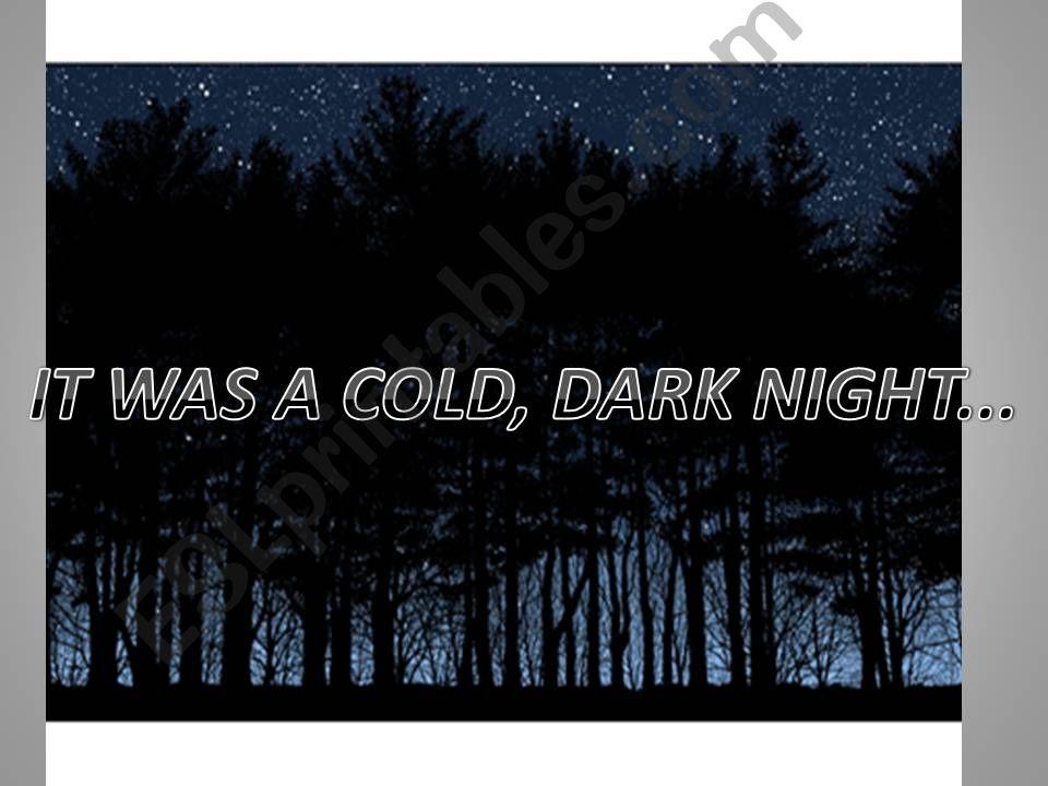 Halloween: It was a cold, dark night...