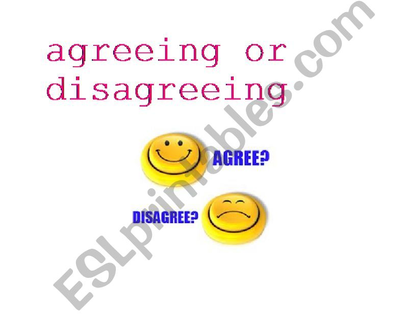 AGREEING AND DISAGREEING TOPICS