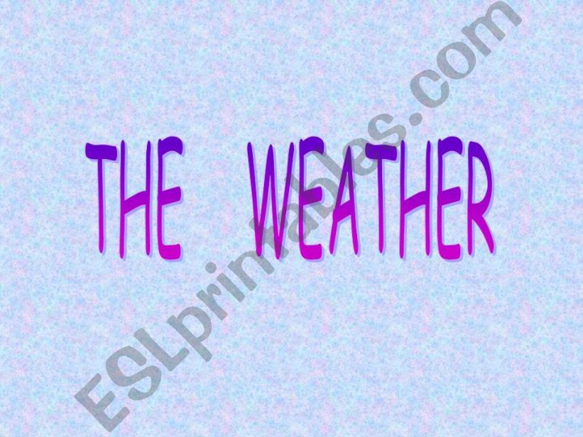 The weather 1 powerpoint