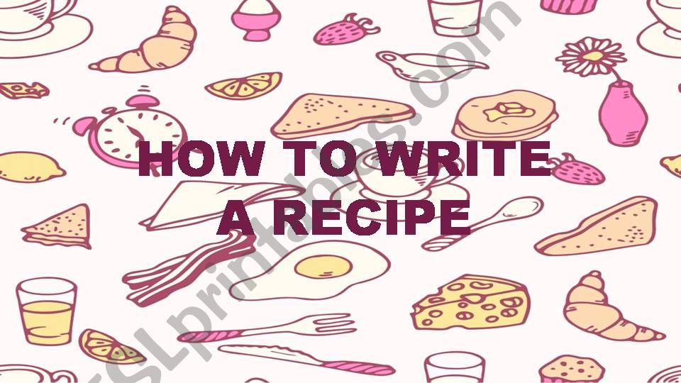 How to write a Recipe powerpoint